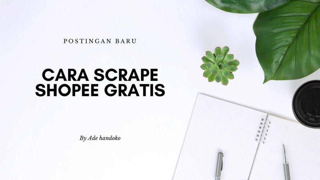 cara scrape shopee gratis - Blog - Internet Marketing